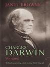 Charles Darwin (eBook): Voyaging, Volume 1 of a biography