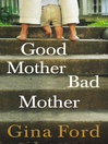 Good Mother, Bad Mother (eBook)