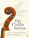 The Cello Suites (eBook): In Search of a Baroque Masterpiece