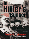 In Hitler's Bunker (eBook): A Boy Soldier's Eyewitness Account of the Führer's Last Days