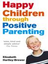 Happy Children Through Positive Parenting (eBook)