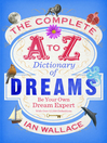 The Complete A to Z Dictionary of Dreams (eBook): Be Your Own Dream Expert