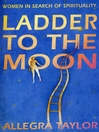 Ladder to the Moon (eBook): Women in Search of Spirituality