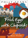 Fried Eggs With Chopsticks (eBook)