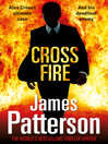 Cross Fire (eBook): Alex Cross Series, Book 17