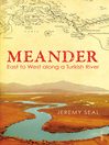 Meander (eBook): East to West along a Turkish River
