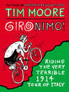 Gironimo! (eBook): Riding the Very Terrible 1914 Tour of Italy