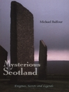 Mysterious Scotland (eBook): Enigmas, Secrets and Legends