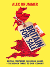 Britain for Sale (eBook): British Companies in Foreign Hands – The Hidden Threat to Our Economy