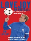 Lovejoy on Football (eBook): One Man's Passion for The Most Important Subject in the World