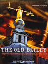 The Old Bailey (eBook): Eight Centuries of Crime, Cruelty and Corruption
