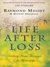 Life After Life (eBook): Finding Hope Through Life After Loss