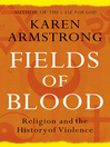Fields of Blood (eBook): Religion and the History of Violence