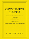 Gwynne's Latin (eBook): The Ultimate Introduction to Latin, Including the Latin in Everyday English