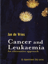 Cancer and Leukaemia (eBook): An Alternative Approach