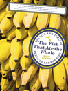 The Fish that Ate the Whale (eBook): The Life and Times of America's Banana King