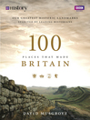 100 Places That Made Britain (eBook)