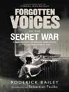 Forgotten Voices of the Secret War (eBook): An Inside History of Special Operations in the Second World War