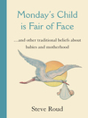 Monday's Child is Fair of Face (eBook): and Other Traditional Beliefs about Babies and Motherhood