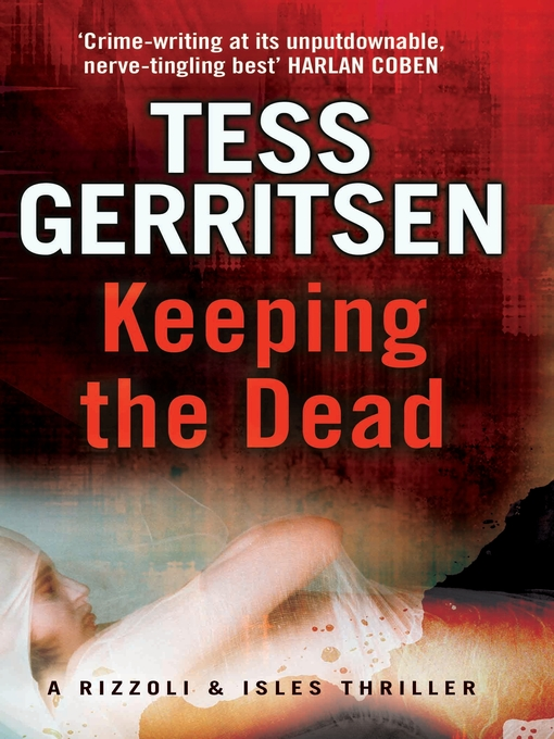 Keeping the Dead (eBook): Jane Rizzoli & Maura Isles Series, Book 7