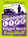 The Miracle Life of Edgar Mint (eBook)