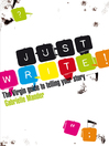 Just Write (eBook): The Virgin Guide to Telling Your Story