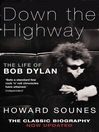 Down the Highway (eBook): The Life Of Bob Dylan