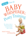 Top Tips from the Baby Whisperer (eBook): Potty Training