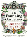 The Founding Gardeners (eBook): How the Revolutionary Generation created an American Eden