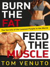 Burn the Fat, Feed the Muscle (eBook): The Simple, Proven System of Fat Burning for Permanent Weight Loss, Rock-Hard Muscle, and a Turbo-Charged Metabolism