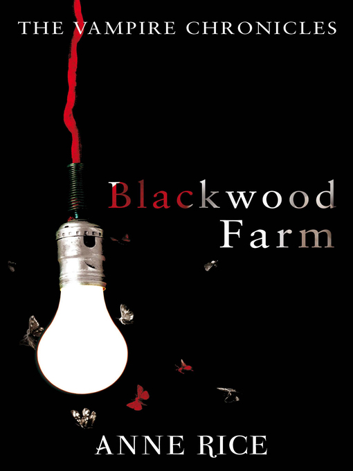 Blackwood Farm (eBook): The Vampire Chronicles, Book 9