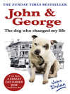 John and George (eBook): The Dog Who Changed My Life