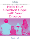 Help Your Children Cope with Your Divorce (eBook): A Relate Guide