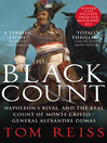 The Black Count (eBook): Glory, revolution, betrayal and the real Count of Monte Cristo