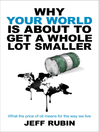 Why Your World is About to Get a Whole Lot Smaller (eBook): What the Price of Oil Means for the Way We Live