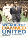 We Are the Damned United (eBook): The Real Story of Brian Clough at Leeds United