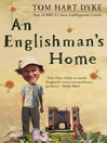 An Englishman's Home (eBook): The Adventures Of An Eccentric Gardener