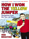How I Won the Yellow Jumper (eBook): Dispatches from the Tour de France