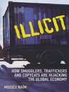 Illicit (eBook): How Smugglers, Traffickers and Copycats are Hijacking the Global Economy
