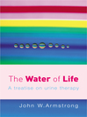 The Water of Life (eBook): A Treatise on Urine Therapy