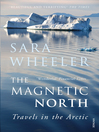 The Magnetic North (eBook): Travels in the Arctic