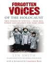 Forgotten Voices of the Holocaust (eBook): A new history in the words of the men and women who survived