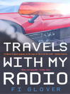 Travels With My Radio (eBook): I Am An Oil Tanker