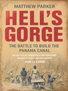 Hell's Gorge (eBook): The Battle to Build the Panama Canal