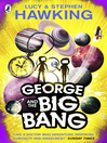 George and the Big Bang (eBook): George's Secret Key to the Universe, Book 3
