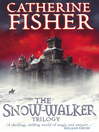 The Snow-Walker Trilogy (eBook): The Snow-Walker's Son, The Empty Hand, and The Soul Thieves