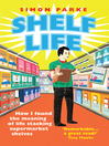 Shelf Life (eBook): How I Found The Meaning of Life Stacking Supermarket Shelves