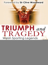 Triumph and Tragedy (eBook): Welsh Sporting Legends
