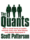 The Quants (eBook): The Maths Geniuses Who Brought Down Wall Street