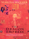 The Dragon Empress (eBook): Life and Times of Tz'u-hsi 1835-1908 Empress Dowager of China